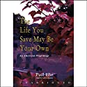 The Life You Save May Be Your Own: An American Pilgrimage (       UNABRIDGED) by Paul Elie Narrated by Lloyd James