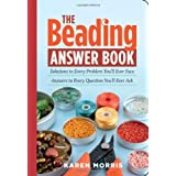 The Beading Answer Book ~ Karen Morris
