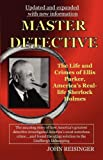 img - for Master Detective: The Life and Crimes of Ellis Parker, America's Real-life Sherlock Holmes (Updated and expanded) book / textbook / text book