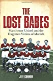 The Lost Babes: Manchester United and th...