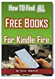 img - for How To FInd ALL Free Books & Free Audio Books for Kindle Fire book / textbook / text book