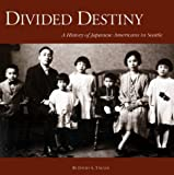 img - for Divided Destiny: A History of Japanese Americans in Seattle by David A. Takami (1999-01-03) book / textbook / text book