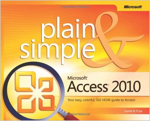 Microsoft Access 2010 Plain & Simple by Curtis Frye