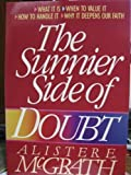 The Sunnier Side of Doubt (0310296617) by McGrath, Alister E.