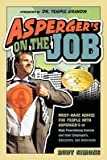 img - for Asperger's on the Job( Must-Have Advice for People with Asperger's or High Functioning Autism and Their Employers Educators and Advocates)[ASPERGERS ON THE JOB][Paperback] book / textbook / text book