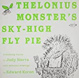 Thelonius Monster's Sky-High Fly Pie (0375859497) by Sierra, Judy