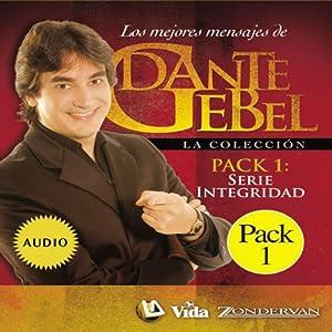 Serie Integridad: Los mejores mensajes de Dante Gebel [Integrity Series: The Best Messages of Dante Gebel] | [Dante Gebel]