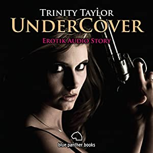 Undercover: Erotik Audio Story Hörbuch