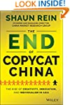 The End of Copycat China: The Rise of...