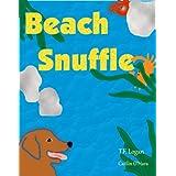 Beach Snuffle ~ T. F. Logan