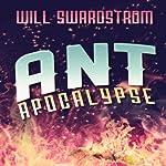 Ant Apocalypse | Will Swardstrom