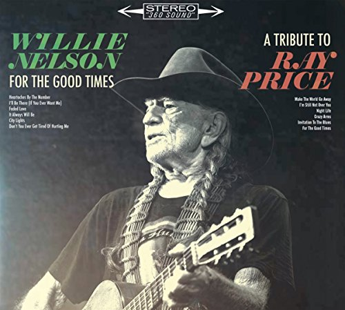 Willie Nelson - For The Good Times: A Tribute To Ray Price - Zortam Music