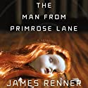 The Man from Primrose Lane Audiobook by James Renner Narrated by L. J. Ganser