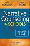 Narrative Counseling in Schools: Powerful & Brief