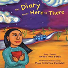 My Diary from Here to There (       UNABRIDGED) by Amada Irma Perez Narrated by Elka Rodriguez
