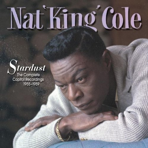 Nat King Cole - Stardust  The Complete Capitol Recordings 1955-1959 - Zortam Music