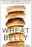 Wheat Belly by MD. Davis. William ( 2011 ) Hardcover