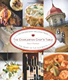 The Charleston Chefs Table: Extraordinary Recipes from the Heart of the Old South