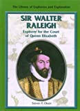 Sir Walter Raleigh: Explorer for the Court of Queen Elizabeth (Library of Explorers and Exploration)
