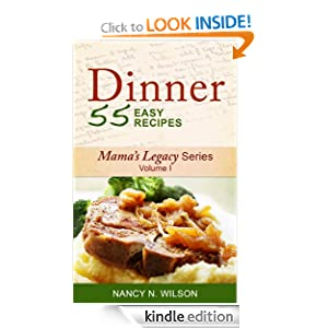 DINNER - 55 Easy Recipes (Mama's Legacy Series)