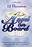 Angel On Board - Guardian Angels 101 (True Angel Books)