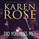 Did You Miss Me? Audiobook by Karen Rose Narrated by Marguerite Gavin