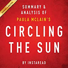 Circling the Sun by Paula McLain: Summary & Analysis (       UNABRIDGED) by  Instaread Narrated by Michael Gilboe