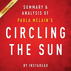 Circling the Sun by Paula McLain: Summary & Analysis Audiobook
