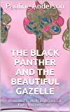 img - for The Black Panther and the Beautiful Gazelle (The Magical Forest) book / textbook / text book