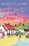 Rebecca Shaw Love in the Country