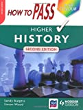 How to Pass Higher History 2nd Edition (in full colour) (How To Pass - Higher Level)