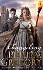 Changeling by Gregory, Philippa (2012)…