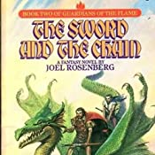 The Sword and the Chain: Guardians of the Flame, Book 2 | [Joel Rosenberg]