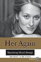 Her Again: Becoming Meryl Streep