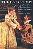 The Lost Colony: A Symphonic Drama of American History (Chapel Hill Book) (0807849707) by Green, Paul