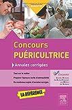 Concours puéricultrice - Annales corrigées: S'entraîner avec les sujets officiels...