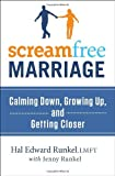 img - for screamfree Marriage: Calming Down, Growing Up, Getting Closer [Hardcover](2011)byHal Edward Runkel,jenny Runkel book / textbook / text book
