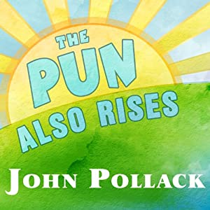 The Pun Also Rises Audiobook