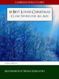 10 Best Loved Christmas Classic Stories for All Ages (Cambridge World Classics Edition) (Illustrated)) (Christmas Books Classic Literature)