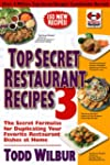 Top Secret Restaurant Recipes 3: The...