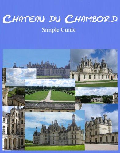 Free Kindle Book : Chateau du Chambord: Simple Guide