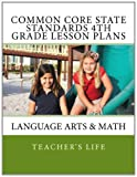 Common Core State Standards 4th Grade Lesson Plans: Language Arts & Math