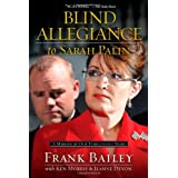 Blind Allegiance to Sarah Palin: A Memoir of Our Tumultuous Years ~ Ken Morris