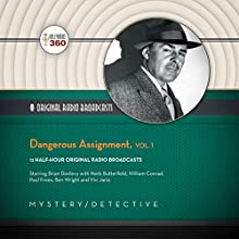 Dangerous Assignment, Vol. 1 Radio/TV Program by  Hollywood 360 Narrated by Brian Donlevy,  full cast