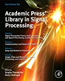 img - for Academic Press Library in Signal Processing: Signal Processing Theory and Machine Learning, Communications and Radar Signal Processing, Array and ... Audio, Acoustic and Speech Processing book / textbook / text book