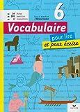Vocabulaire 6e pour lire et pour écrire