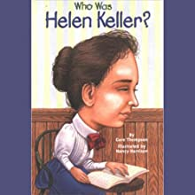 Who Was Helen Keller? (       UNABRIDGED) by Gare Thompson Narrated by Kevin Pariseau