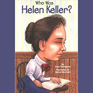 Who Was Helen Keller? | [Gare Thompson]