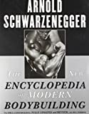 img - for The New Encyclopedia of Modern Bodybuilding : The Bible of Bodybuilding, Fully Updated and Revised Rev Upd Edition by Schwarzenegger, Arnold published by Simon & Schuster (1999) Paperback book / textbook / text book