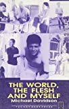 The World, the Flesh and Myself (Gay Modern Classic Series)